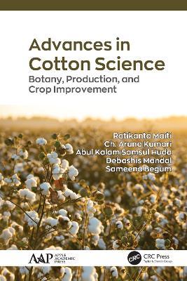 Advances in Cotton Science: Botany, Production, and Crop Improvement by Ratikanta Maiti