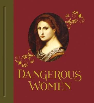 Dangerous Women by Mary D. Garrard