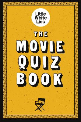 The Movie Quiz Book by Little White Lies