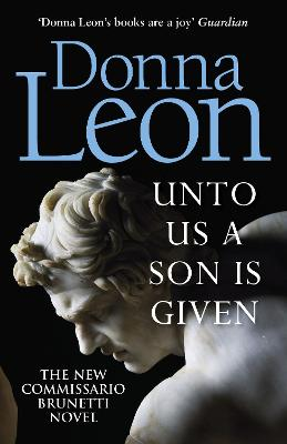 Unto Us a Son Is Given: Shortlisted for the Gold Dagger by Donna Leon