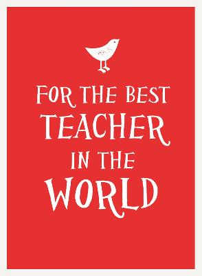 For the Best Teacher in the World by
