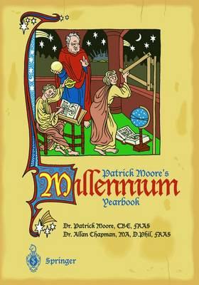 Patrick Moore's Millennium Yearbook by CBE, DSc, FRAS, Sir Patrick Moore