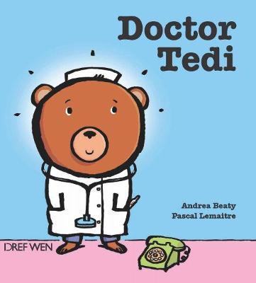 Doctor Tedi by Andrea Beaty