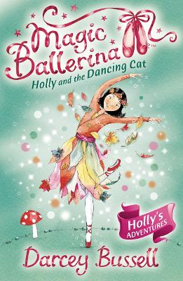 Holly and the Dancing Cat by CBE Darcey Bussell
