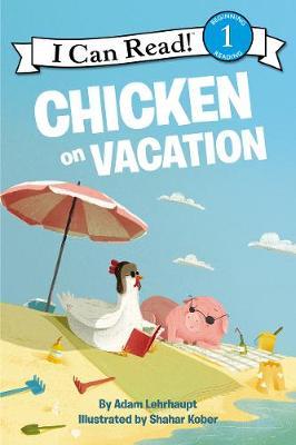 Chicken on Vacation by Adam Lehrhaupt