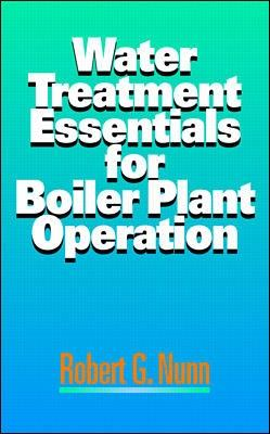 Water Treatment Essentials for Boiler Plant Operation book