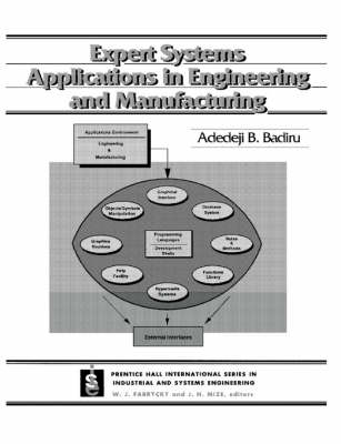 Expert Systems Applications in Engineering and Manufacturing by Adedeji B. Badiru