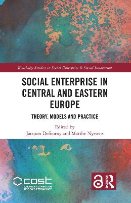 Social Enterprise in Central and Eastern Europe: Theory, Models and Practice book