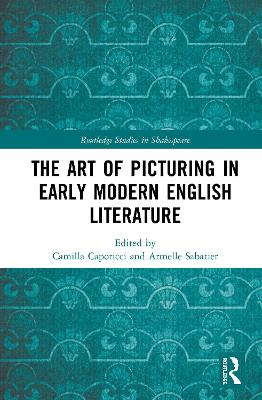 The Art of Picturing in Early Modern English Literature book