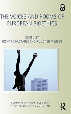 The Voices and Rooms of European Bioethics by Richard Huxtable