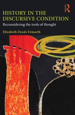 History in the Discursive Condition by Elizabeth Deeds Ermarth