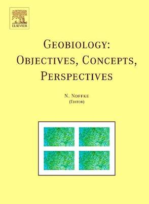 Geobiology: Objectives, Concepts, Perspectives book