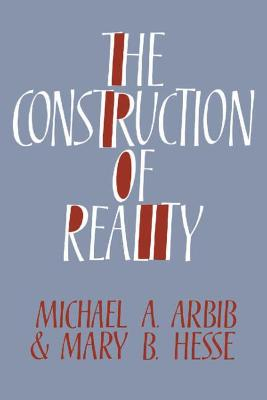 Construction of Reality by Michael A. Arbib