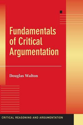 Fundamentals of Critical Argumentation by Douglas Walton