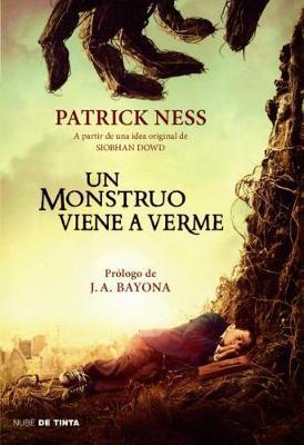Un Un Monstruo Viene a Verme/ A Monster Calls by Patrick Ness