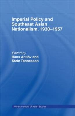 Imperial Policy and Southeast Asian Nationalism by Hans Antlov