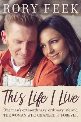 This Life I Live by Rory Feek