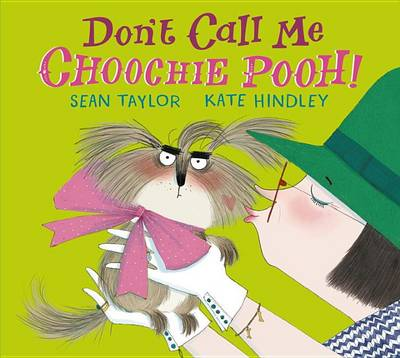 Don't Call Me Choochie Pooh! by Sean Taylor