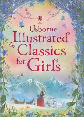 Usborne Illustrated Classics for Girls by Rachel Firth