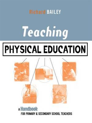 Teaching Physical Education by Richard Bailey