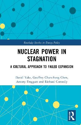 Nuclear Power in Stagnation: A Cultural Approach to Failed Expansion book