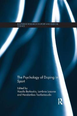 The Psychology of Doping in Sport by Vassilis Barkoukis