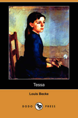 Tessa (Dodo Press) by Louis Becke
