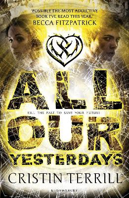 All Our Yesterdays by Cristin Terrill