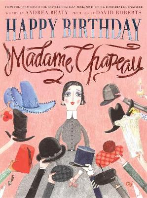 Happy Birthday, Madame Chapeau by Andrea Beaty