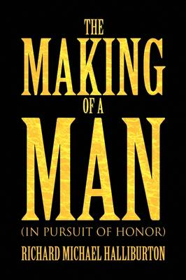 The Making of a Man by Richard Michael Halliburton