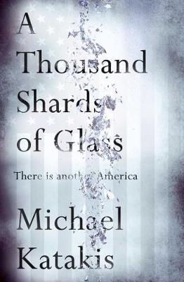 A A Thousand Shards of Glass by Michael Katakis