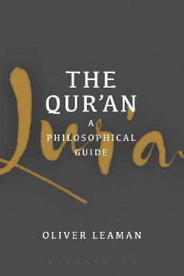 The Qur'an: A Philosophical Guide by Oliver Leaman