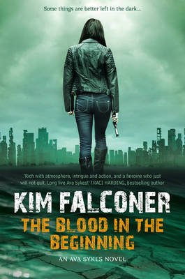 BLOOD IN THE BEGINNING by Kim Falconer