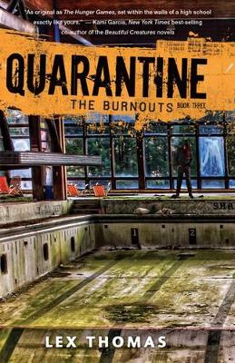 Quarantine Book 3: The Burnouts by Lex Thomas