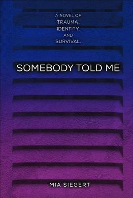 Somebody Told Me book