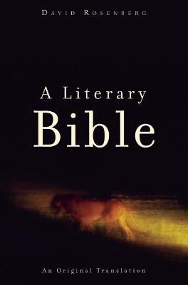A Literary Bible by David Rosenberg