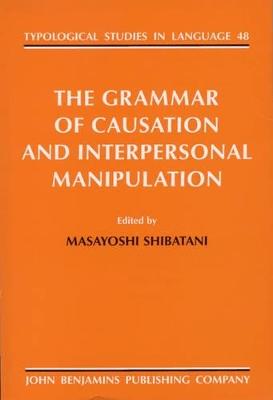 Grammar of Causation and Interpersonal Manipulation by Masayoshi Shibatani