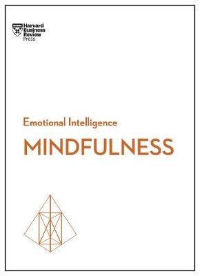 Mindfulness (HBR Emotional Intelligence Series) book