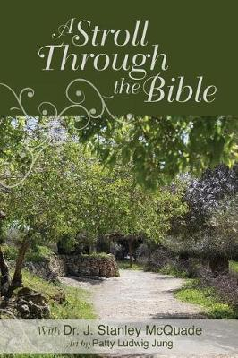 A Stroll Through the Bible by J Stanley McQuade