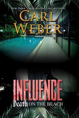 Influence: Death On The Beach: An Influence Novel by Carl Weber