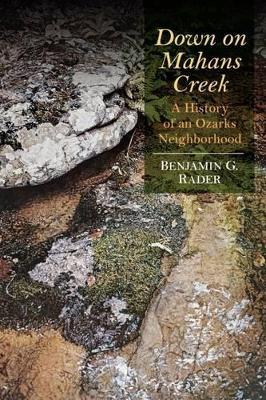 Down on Mahans Creek by Benjamin G. Rader