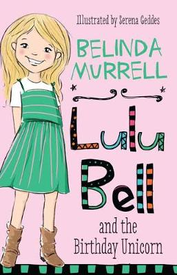 Lulu Bell and the Birthday Unicorn by Belinda Murrell