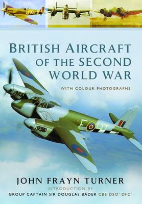 British Aircraft of the Second World War by John Frayn Turner
