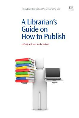 A Librarian's Guide on How to Publish by Srecko Jelusic