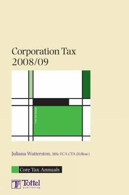 Corporation Tax 2008/09: 2008-2009 by Juliana Watterston