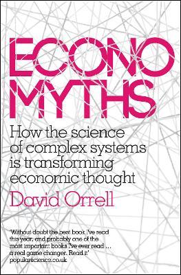 Economyths by David Orrell