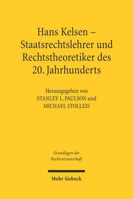 Hans Kelsen: Staatsrechtslehrer Und Rechtstheoretiker Des 20. Jahrhunderts by Stanley L Paulson