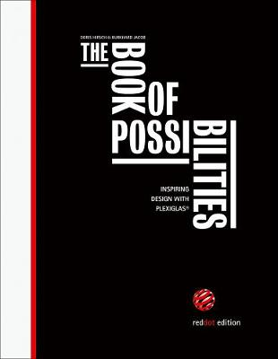 The Book of Possibilities: Inspiring Design with PLEXIGLAS (R) by Doris Hirsch