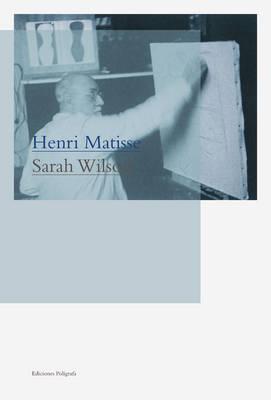 Henri Matisse by Sarah Wilson