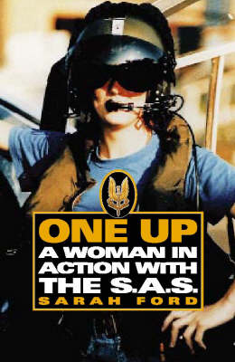 One Up: A Woman in the SAS by Sarah Ford